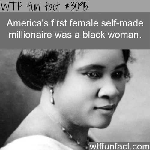 The first self made female millionaire -  WTF fun facts