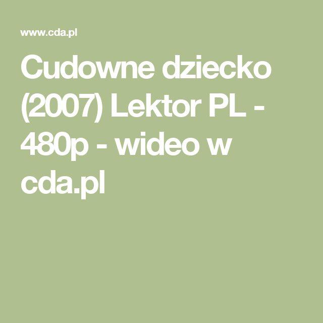 Cudowne dziecko (2007) Lektor PL - 480p - wideo w cda.pl
