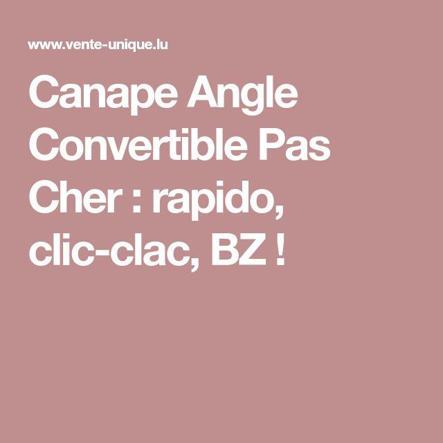 Canape Angle Convertible Pas Cher : rapido, clic-clac, BZ !
