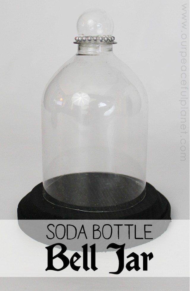 "Bell ""Jar"" Display (Cloche) from A soda Bottle   Hometalk"