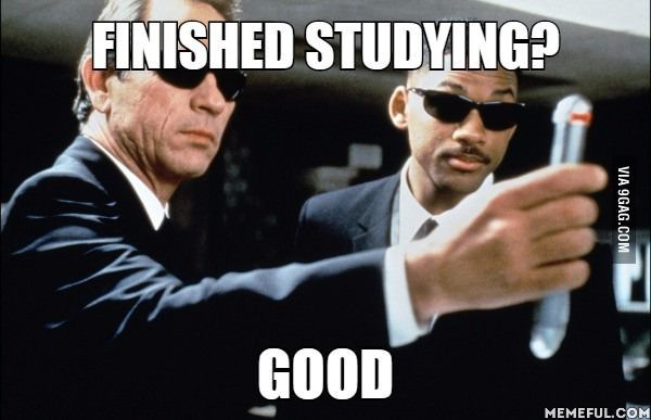 Every time I study for the exams - 9GAG