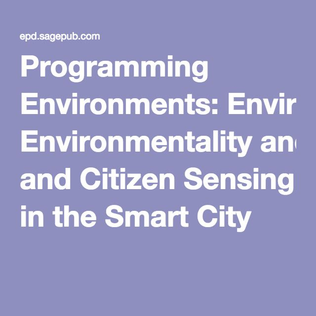 Programming Environments: Environmentality and Citizen Sensing in the Smart City
