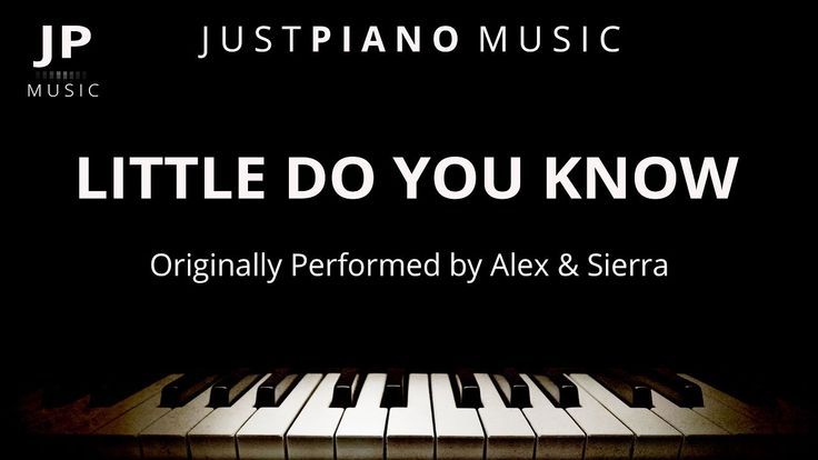 Little Do You Know (Piano Accompaniment) Alex & Sierra