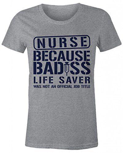 Shirts By Sarah Women's Nurse Bad*ss Lifesaver Funny T-shirt Nursing Shirts