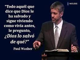 paul washer, true!!!!!