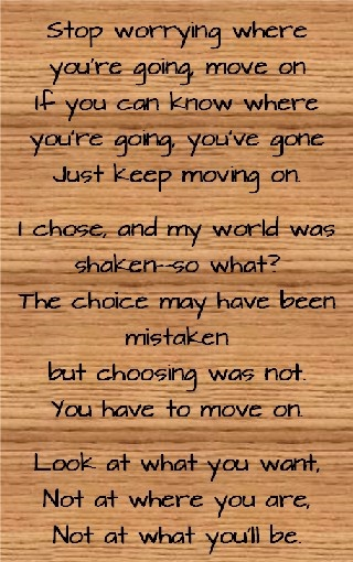 From the song Move On in the Pulitzer Prize WInning Musical  Sunday In The Park With George  - Lyrics by Stephen Sondheim