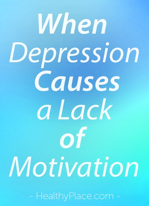 """When depression causes a lack of motivation, tasks seem insurmountable. You can beat it, though. Read what to do when depression causes a lack of motivation."" www.HealthyPlace.com"