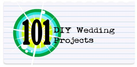 101 Amazing DIY Wedding Projects You Should Know About - Something to really make myself crazy and obsessive