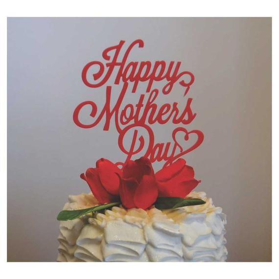 Happy Mothers Day Cake Topper Mothers Day Cake Cake Toppers Happy Mothers Day