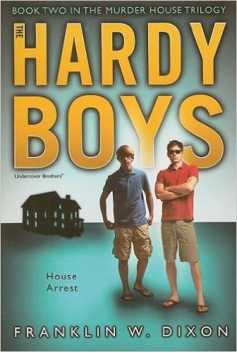 House Arrest: Book Two in the Murder House Trilogy (Hardy Boys (All New) Undercover Brothers)
