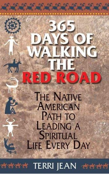 365 Days of Walking the Road: The Native American Path to Leading a Spiritual Life Every Day