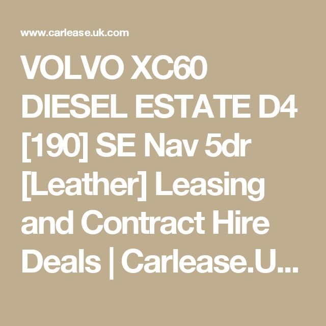 VOLVO XC60 DIESEL ESTATE D4 [190] SE Nav 5dr [Leather] Leasing and Contract Hire Deals | Carlease.UK.com