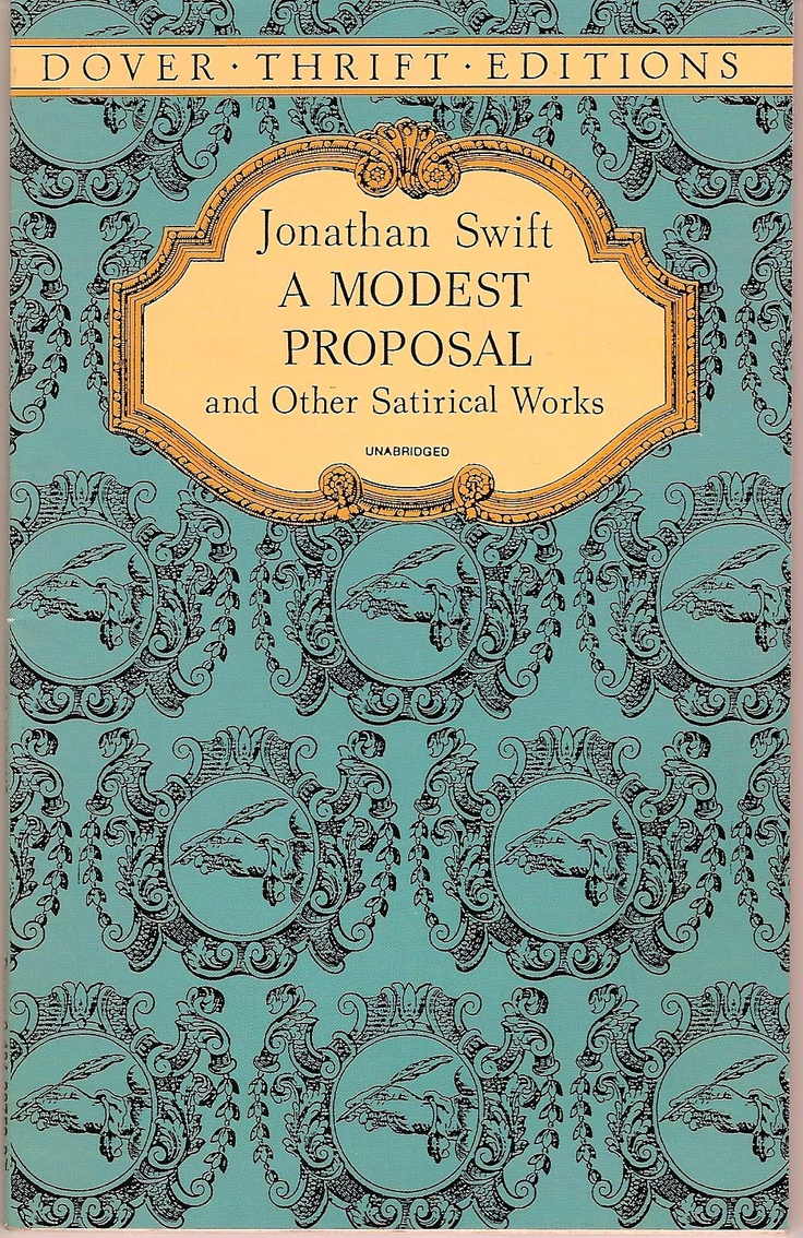 criticisms of jonathan swifts a modest proposal In a modest proposal the author, jonathan swift, uses techniques such as irony, satire, and sarcasm to mock the irish government of his time a.