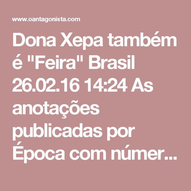 """Dona Xepa também é """"Feira""""  Brasil 26.02.16 14:24 As anotações publicadas por Época com números de telefone do """"Feira"""" integram o relatório do pedido de prorrogação da prisão obtido por O Antagonista. Uma análise mais detida, porém, indica que Mônica Moura também seria tratada como """"Feira"""". A PF sabe que João Santana e Mônica Moura atuavam como Bonnie & Clyde. """"A associação do codinome FEIRA especificamente à esposa de JOÃO SANTANA, tal qual consta da anotação de MARIA LÚCIA, faz ainda mais…"""