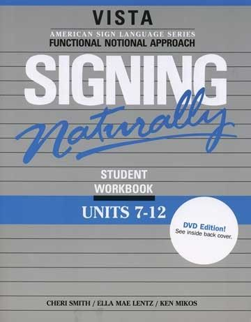 Signing naturally student workbook units 7 12 book amp dvd
