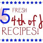 25+ Fresh 4th of July Recipes