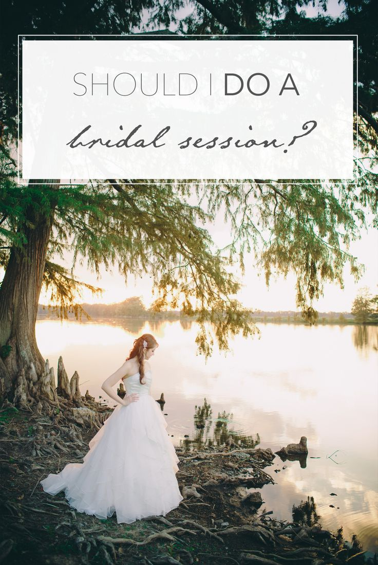 Should you do a bridal session? Pros and cons of a bridal session and some tips for planning the perfect bridal session.