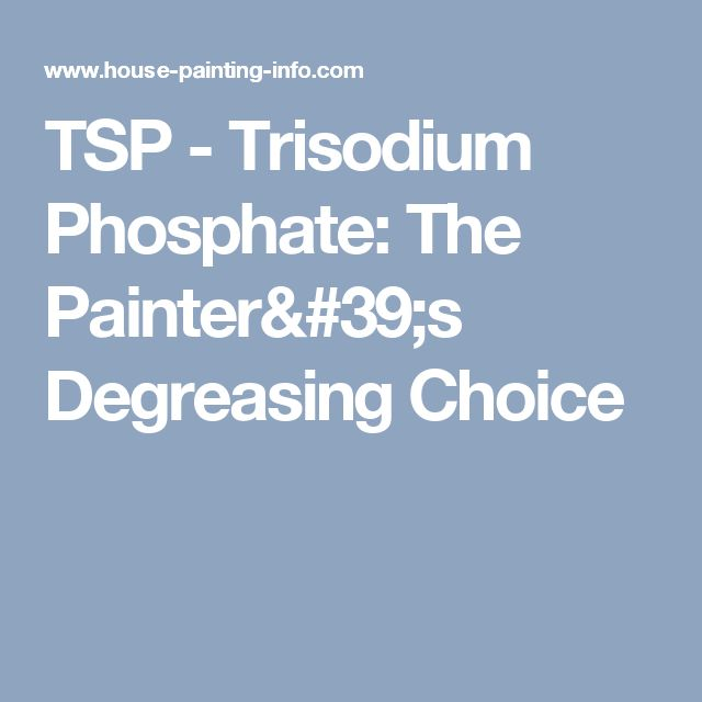 TSP - Trisodium Phosphate: The Painter's Degreasing Choice