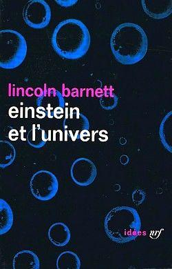Lincoln Barnett - Einstein et l'univers (1951)