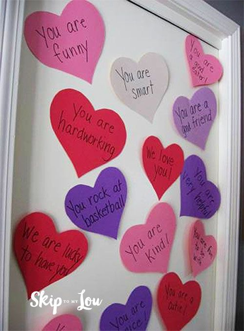 Valentine heart attack - put a heart with a reason you love your child on his or her door everyday Feb 1 - Feb 14.