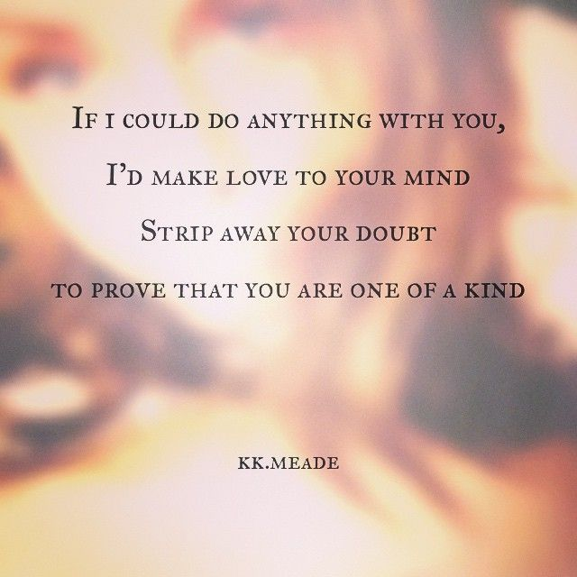 I Love You More Poem: I Love This Poem From Kelly K. Meade. You Can Find More Of