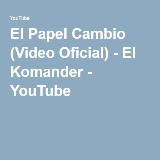 El Papel Cambio (Video Oficial) - El Komander - YouTube