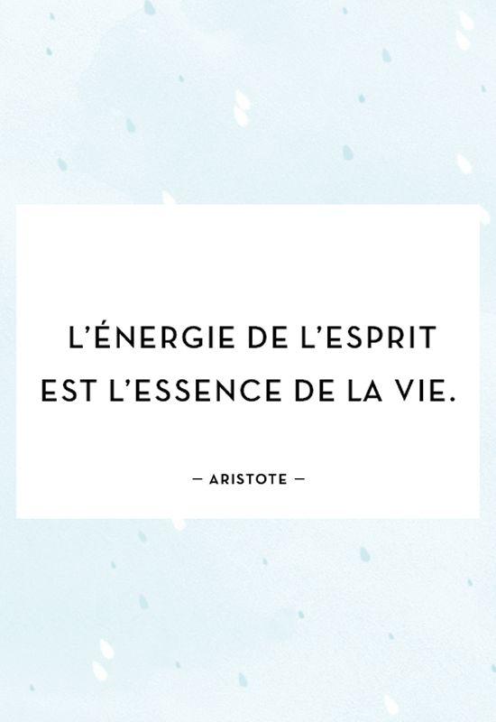 """""""L'énergie de l'esprit est l'essence de la vie."""" - Aristote"""