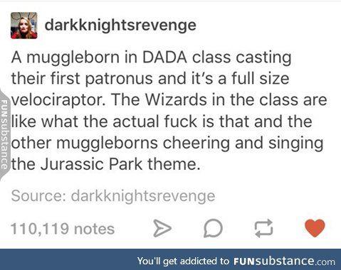 As a muggle born, I guarantee this would happen.