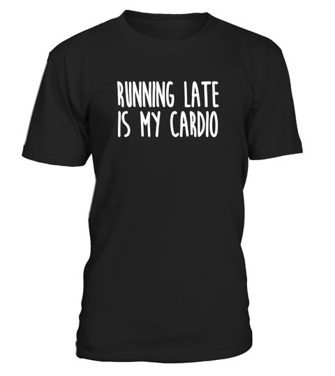 "# Running Late is my Cardio Funny TShirt .  Special Offer, not available in shops      Comes in a variety of styles and colours      Buy yours now before it is too late!      Secured payment via Visa / Mastercard / Amex / PayPal      How to place an order            Choose the model from the drop-down menu      Click on ""Buy it now""      Choose the size and the quantity      Add your delivery address and bank details      And that's it!      Tags: Cute and Funny Running and workout t-shirt…"
