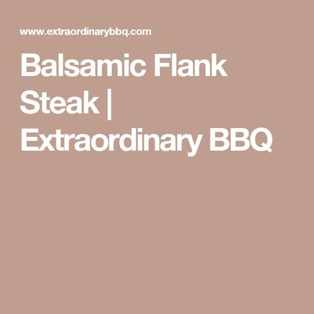 Balsamic Flank Steak | Extraordinary BBQ