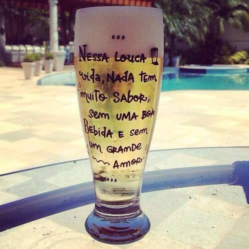 Nessa louca vida nada tem muito sabor, sem uma boa bebida e sem um grande amor | Este e outros 20 memes de cerveja só no Brejas