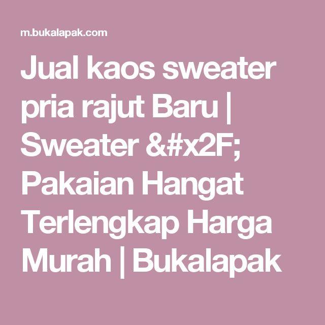 Jual kaos sweater pria rajut Baru | Sweater / Pakaian Hangat Terlengkap Harga Murah |  Bukalapak