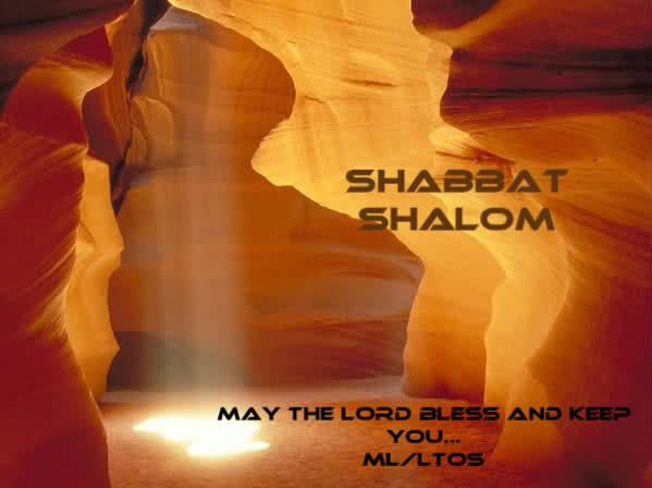 Shabbat Shalom, May YHWH bless you and keep you, through Sar Shalom (The Prince of Peace), Adoneinu,(Our Lord) v' Ha Goelenu, (Our Saviour), Yahshua Ha Moshiach (Jesus Christ)
