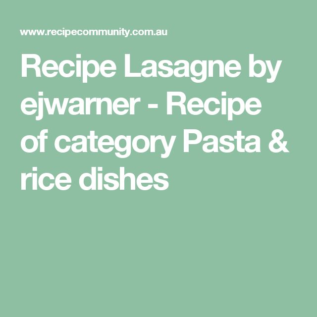 Recipe Lasagne by ejwarner - Recipe of category Pasta & rice dishes