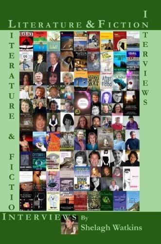 Literature & Fiction Interviews Volumes I & II by Shelagh Watkins, find it on Amazon: http://www.amazon.com/dp/B008J2AKE2/