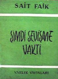 """    Sait Faik'in yayınlanan tek şiir kitabı. 1953'te yayımlanan k itaba ilk olarak """"Köprü"""" isminin verilmesi düşünüldü. Daha sonra  yazar """"Şimdi Sevişme Vakti"""" olmasına karar verdi."""