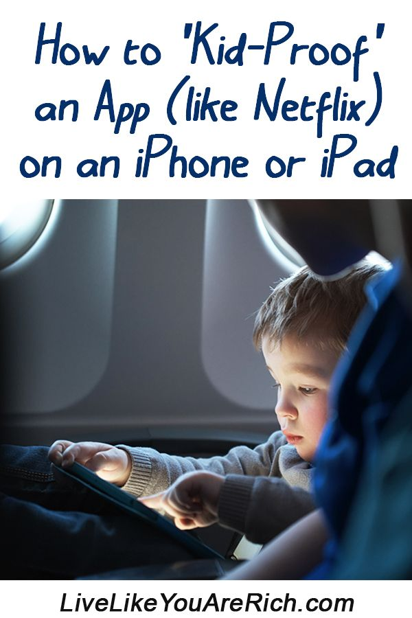 How to 'Kid-Proof' an App (like Netflix) on an iPhone or iPad...locks the screen and parts of the screen and app still works. Video and written instructions. #LiveLikeYouAreRich