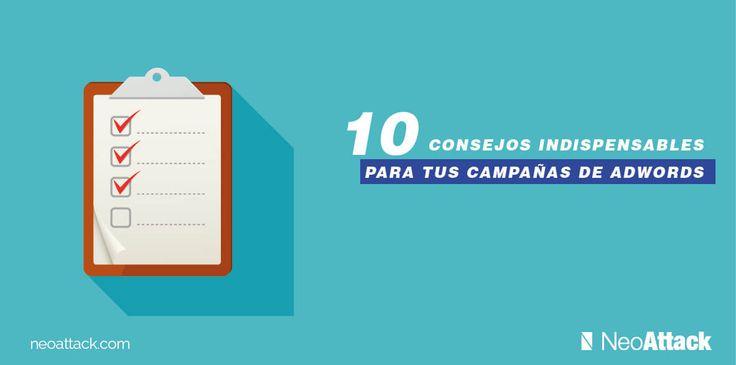 10 consejos imprescindibles para tus campañas de Google Adwords que debes conocer