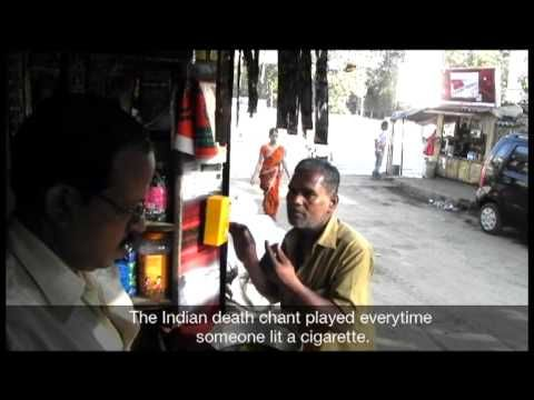 Chanting Lighter: In India, 'Raam Naam Satya Hai' is chanted when a dead body is carried to the funeral pyre. This chant is synonymous with death. So we tried to leverage this well-known local idiom for an anti-smoking message. Result was a chanting lighter. Fitted at cigarette shops in place of the regular lighters, this chanting lighter played the death chant, every time someone tried to light a cigarette.