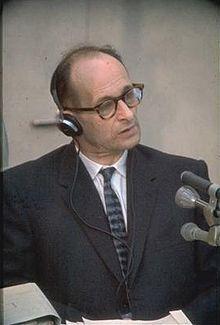 Adolf Eichmann - var en tysk SS-officer under 2. verdenskrig og anses for at være en af arkitekterne bag Holocaust. Eichmann var en højtstående embedsmand i Nazityskland og tjente som Obersturmbannführer i SS svarende til oberstløjtnant. På grund af hans talent for organisation, pålidelighed og arbejdsiver, fik han af næstkommanderende i SS, Obergruppenführer Reinhard Heydrich,