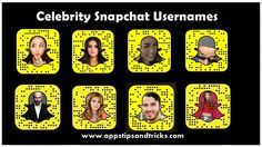 Snapchat Usernames – List of Celebrity Snapchat Usernames