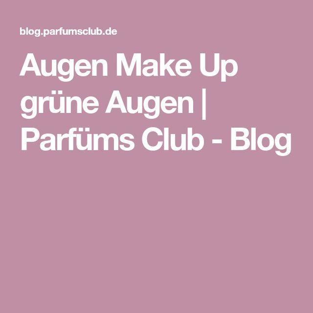 Augen Make Up grüne Augen | Parfüms Club - Blog