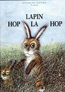 """Lapin Hop La Hop"" by Josef  Guggenmos. Illustrated by Jozef Wilkon, 1985"