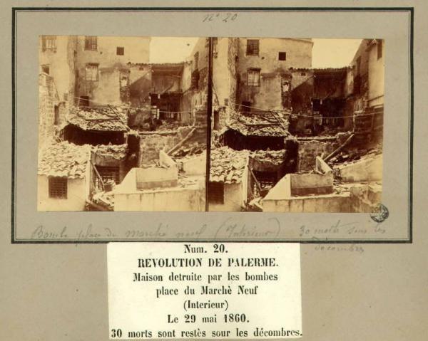 Spedizione dei Mille - Rivoluzione di Palermo - Piazza del Mercato Nuovo - Case distrutte dai bombardamenti