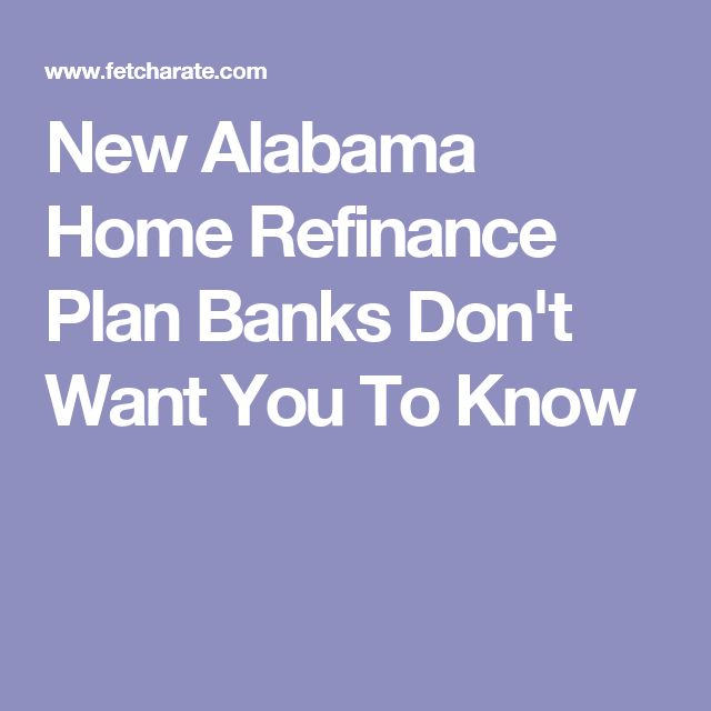 New Alabama Home Refinance Plan Banks Don't Want You To Know