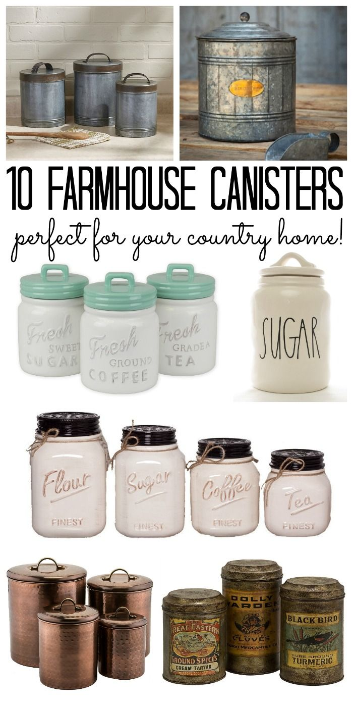 Great farmhouse canisters for your country home! From mason jars to galvanized and more! #farmhouse #farmhousestyle #kitchen #rustic