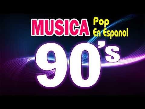Pop 90 S Exitos Pop En Espanol Las Mejores Canciones Pop Viejitas En Espanol 90s La Mejor Musica Youtube Canciones Mejores Canciones Canciones Pop