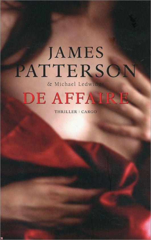 De affaire - James Patterson. Beste thriller in jaren. Heb hierna geen betere thriller gelezen