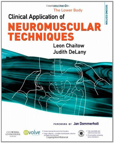 $96.69-$120.00 Baby Clinical Application of Neuromuscular Techniques, Volume 2 - The Lower Body discusses the theory and practice of the manual treatment of chronic pain, especially with regards to the soft tissues of the lower body. Authored by experts of international renown, this highly successful book provides a structural review of each region, including ligaments and functional anatomy, an ...