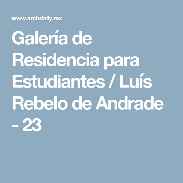 Galería de Residencia para Estudiantes / Luís Rebelo de Andrade - 23